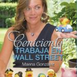 Armoniza tus finanzas con tu vida: Cenicienta trabaja en Wall Street